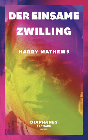 Harry Mathews: Der einsame Zwilling
