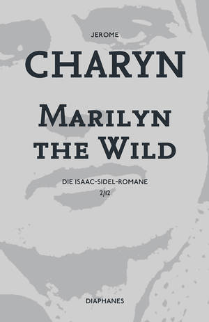Jerome Charyn: Marilyn the Wild